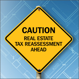 Caution: Real Estate Tax Reassessment Ahead